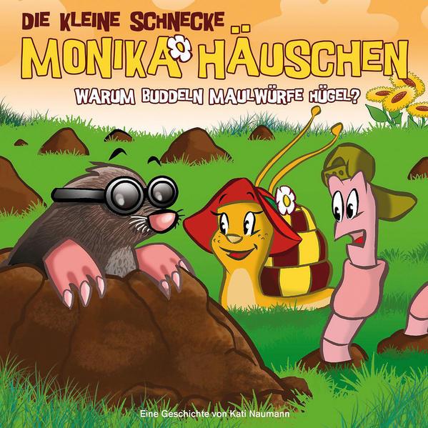 Die kleine Schnecke Monika Häuschen - CD / 22: Warum buddeln Maulwürfe Hügel? - Coverbild