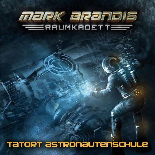 Mark Brandis - Raumkadett / 03: Tatort Astronautenschule - Coverbild