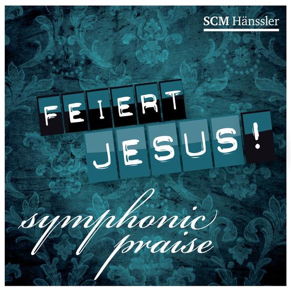Feiert Jesus! Symphonic Praise - Coverbild