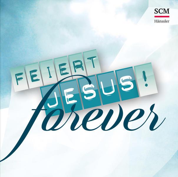 Feiert Jesus! Forever - Coverbild