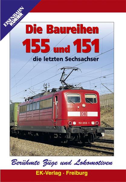 Berühmte Züge und Lokomotiven:  Die Baureihen 155 und 151 - Coverbild