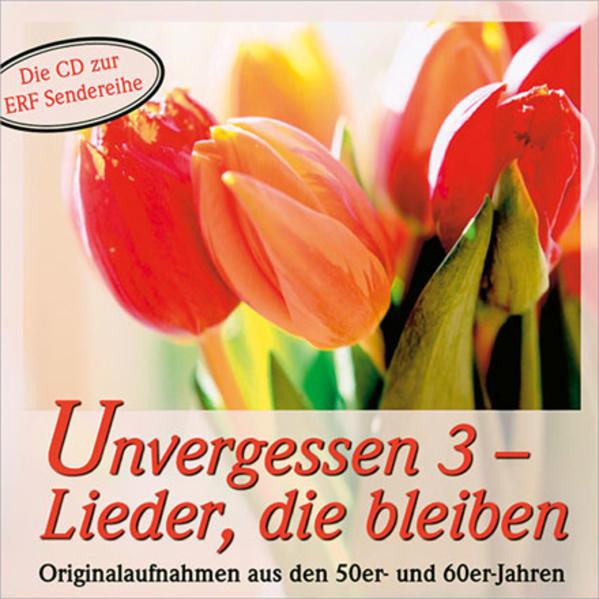 CD Unvergessen 3 - Lieder, die bleiben - Coverbild