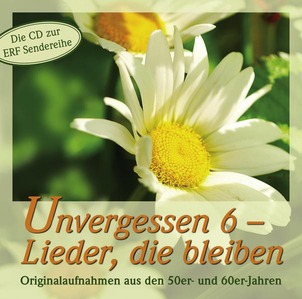 CD Unvergessen 6 - Lieder die bleiben - Coverbild