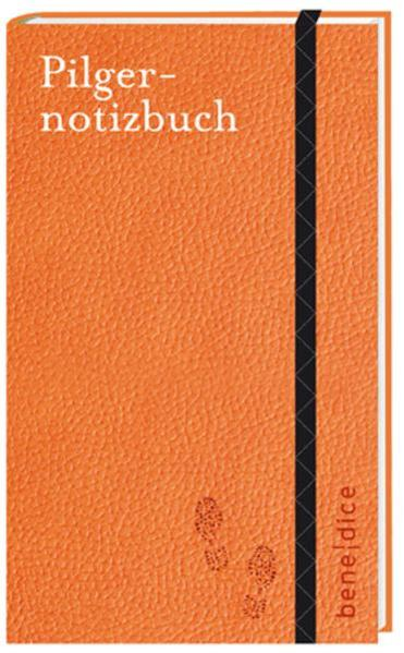Benedice: Pilgernotizbuch - Coverbild