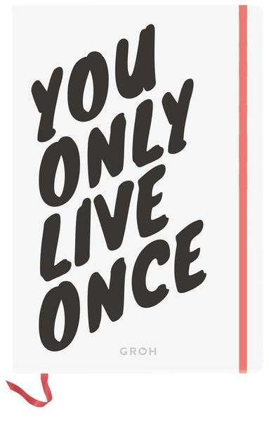 Notizbuch You only live once. But if you do it right, once is enough. - Coverbild