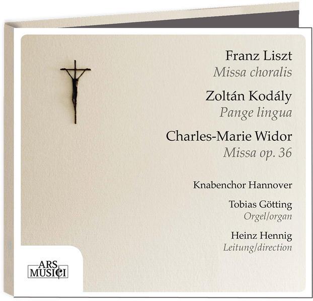 Liszt, Missa choralis – Kodály, Pange lingua – Widor, Missa op. 36 - Coverbild
