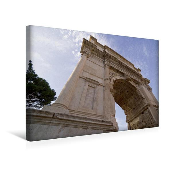 Premium Textil-Leinwand 45 cm x 30 cm quer, Der Titus-Bogen im Forum Romanum | Wandbild, Bild auf Keilrahmen, Fertigbild auf echter Leinwand, Leinwanddruck - Coverbild
