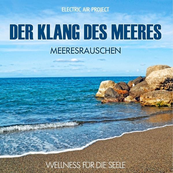 Der Klang des Meeres - Meeresrauschen (ohne Musik) - Coverbild