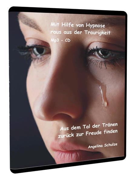 Mit Hilfe von Hypnose raus aus der Traurigkeit - Coverbild