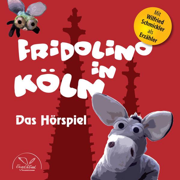 Fridolino in Köln (Hörspiel-CD mit Musik) - Coverbild