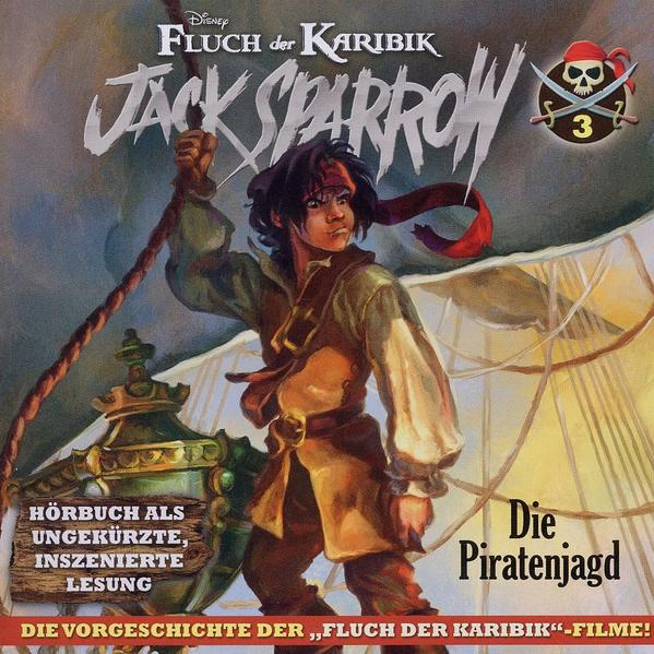 Fluch der Karibik - Jack Sparrow / 03: Die Piratenjagd - Coverbild
