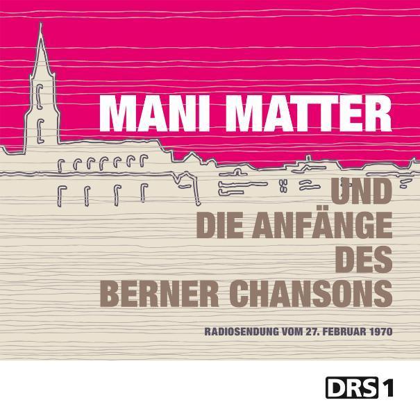 Mani Matter und die Anfänge des Berner Chansons - Coverbild