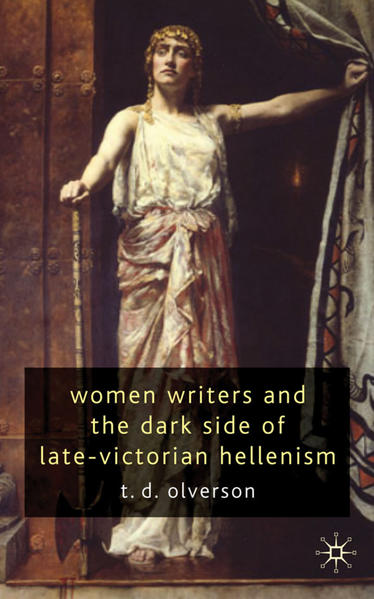 Women Writers and the Dark Side of Late-Victorian Hellenism - Coverbild