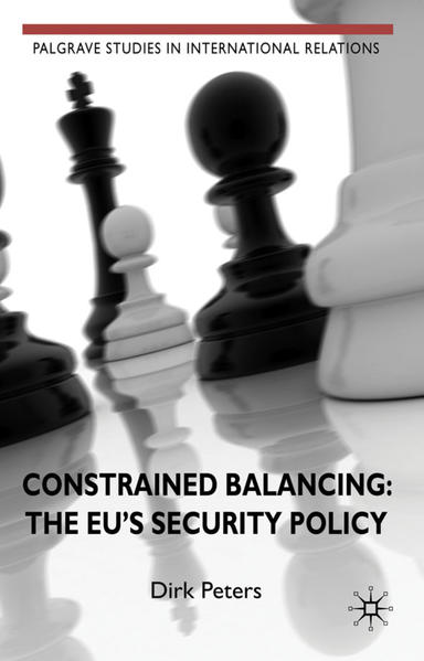 Constrained Balancing: The EU's Security Policy - Coverbild
