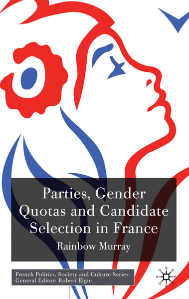 Parties, Gender Quotas and Candidate Selection in France - Coverbild