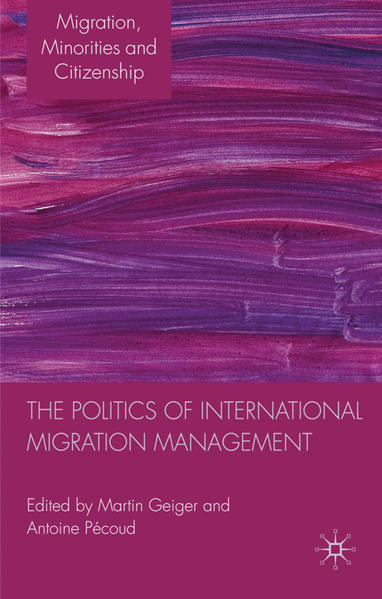 The Politics of International Migration Management - Coverbild