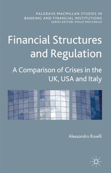 Financial Structures and Regulation: A Comparison of Crises in the UK, USA and Italy - Coverbild