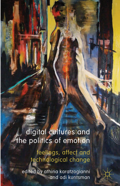 Digital Cultures and the Politics of Emotion - Coverbild