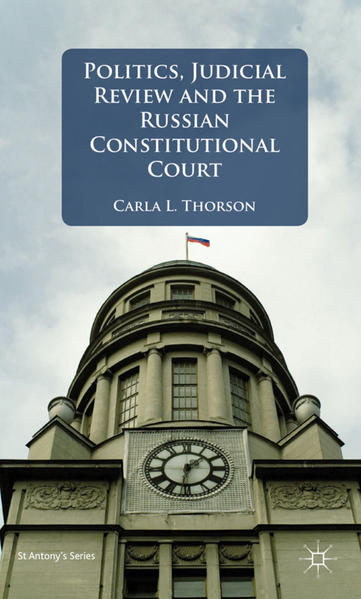Politics, Judicial Review, and the Russian Constitutional Court - Coverbild