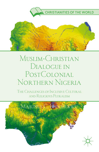 Muslim-Christian Dialogue in Post-Colonial Northern Nigeria - Coverbild