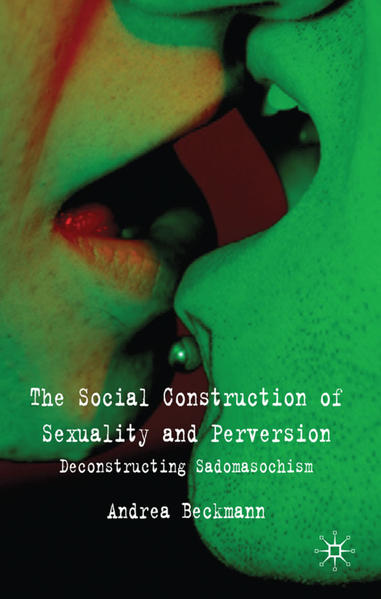 The Social Construction of Sexuality and Perversion - Coverbild