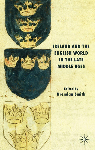 Ireland and the English World in the Late Middle Ages - Coverbild