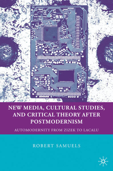 New Media, Cultural Studies, and Critical Theory after Postmodernism - Coverbild