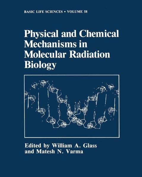 Physical and Chemical Mechanisms in Molecular Radiation Biology - Coverbild
