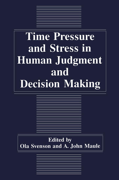 Time Pressure and Stress in Human Judgment and Decision Making - Coverbild