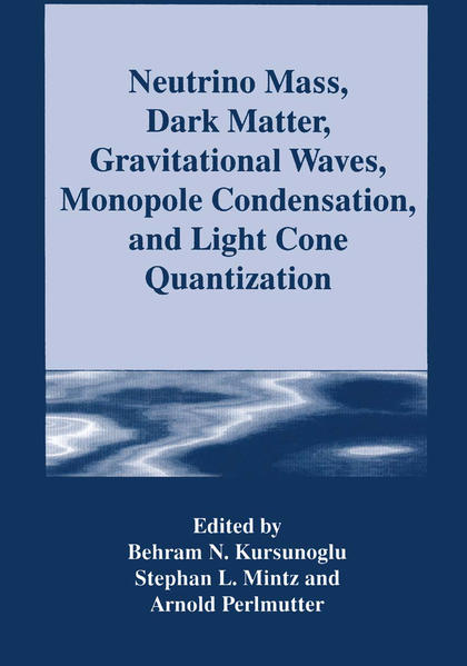 Neutrino Mass, Dark Matter, Gravitational Waves, Monopole Condensation, and Light Cone Quantization - Coverbild