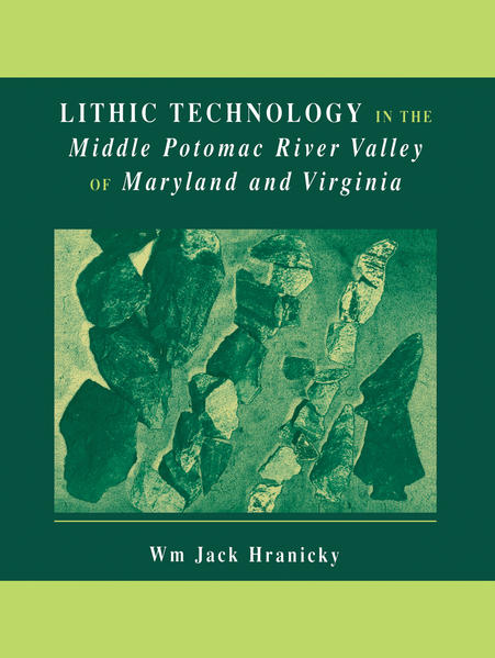 Lithic Technology in the Middle Potomac River Valley of Maryland and Virginia - Coverbild