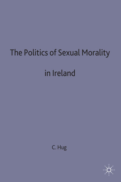 The Politics of Sexual Morality in Ireland - Coverbild