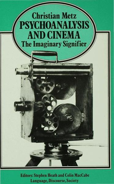 Psychoanalysis and Cinema: the Imaginary Signifier - Coverbild