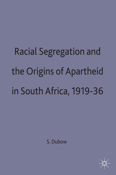 Racial Segregation and the Origins of Apartheid in South Africa, 1919–36 - Coverbild
