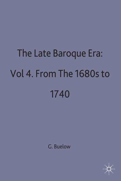The Late Baroque Era: Vol 4. From The 1680s To 1740 - Coverbild