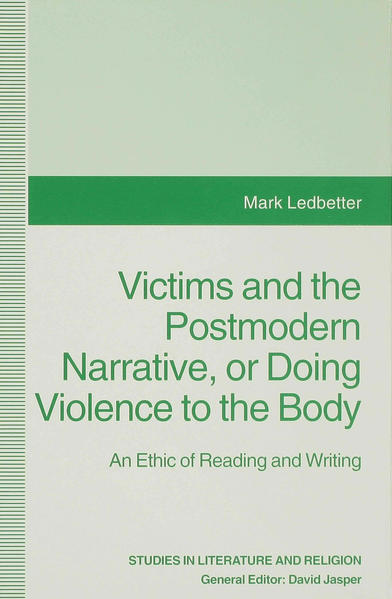 Victims and the Postmodern Narrative or Doing Violence to the Body - Coverbild