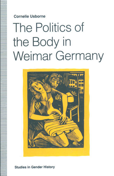 The Politics of the Body in Weimar Germany - Coverbild
