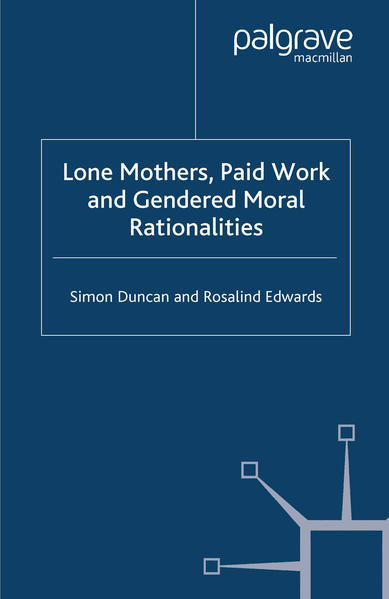 Lone Mothers, Paid Work and Gendered Moral Rationalitie - Coverbild