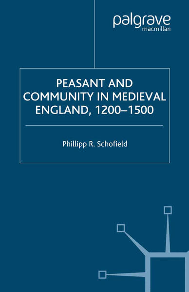 Peasant and Community in Medieval England, 1200-1500 - Coverbild