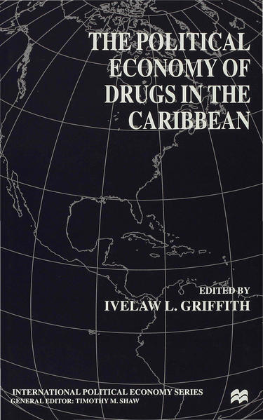 The Political Economy of Drugs in the Caribbean - Coverbild