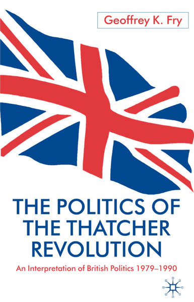 The Politics of the Thatcher Revolution - Coverbild