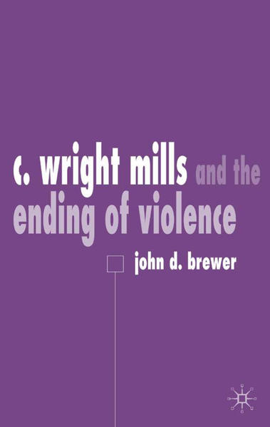 C. Wright Mills and the Ending of Violence - Coverbild