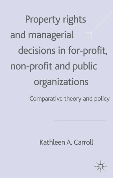 Property Rights and Managerial Decisions in For-profit, Non-profit and Public Organizations - Coverbild