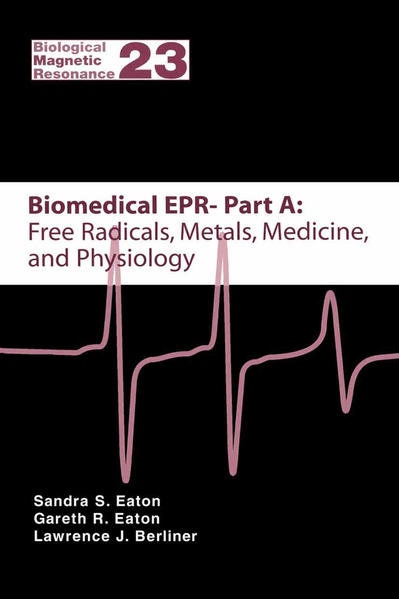 Biomedical EPR - Part A: Free Radicals, Metals, Medicine and Physiology - Coverbild