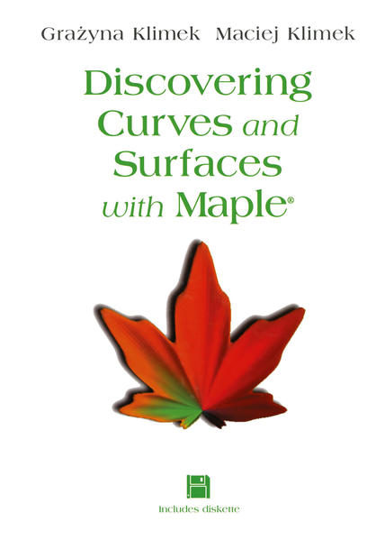 Discovering Curves and Surfaces with Maple® - Coverbild