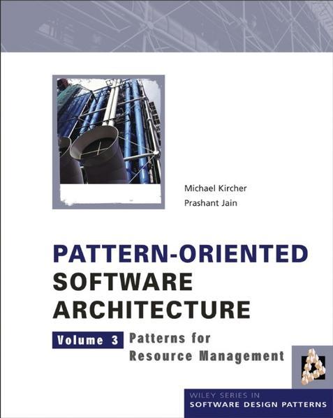 Pattern-Oriented Software Architecture, Volume 3, Patterns for Resource Management - Coverbild