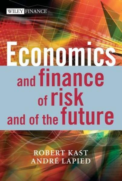 Economics and Finance of Risk and of the Future - Coverbild