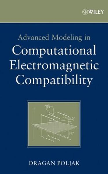 Advanced Modeling in Computational Electromagnetic Compatibility - Coverbild
