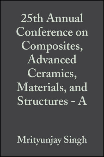 25th Annual Conference on Composites, Advanced Ceramics, Materials, and Structures - A - Coverbild