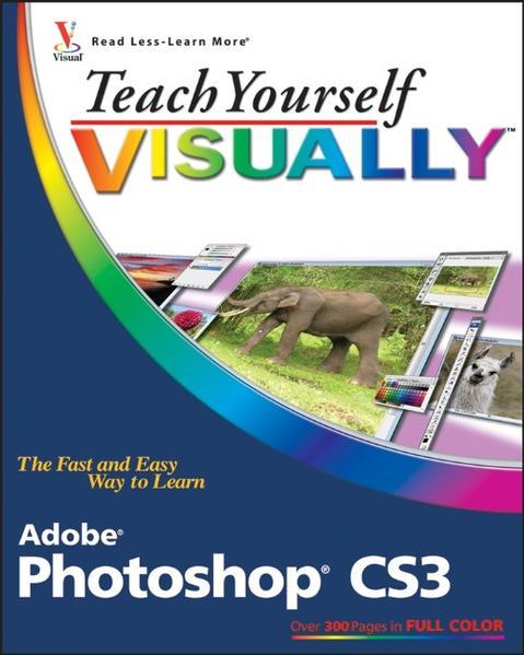 Teach Yourself VISUALLY Adobe Photoshop CS3 - Coverbild